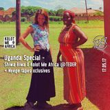 Uganda Special - Shiwa Biwa X Kolot Me Africa @TEDER + Nyege tapes xclusives