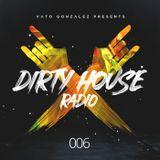 Dirty House Radio #006