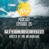 More Fuzz Podcast - Episode 25