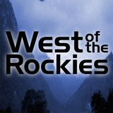 West of The Rockies with Special Guest: Huston Huddleston