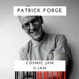 Patrick Forge 'Cosmic Jam' / Mi-Soul Radio / Sun 11pm - 1am / 09-04-2017