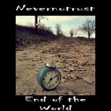 Nevernotrust - End Of The World