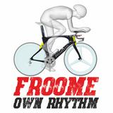 Froome Own Rhythm #002