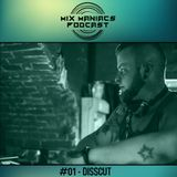 Mix Maniacs Podcast #01 - Disscut