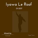 IyawaLeRoof 01-2017 Mixed by Ciamcela