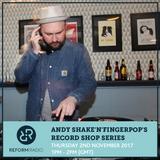 Andy Shake'N'Fingerpop's Record Shop Series - No.1 / KINGBEE RECORDS 2nd November 2017