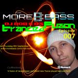DJ Bob E B's Tranced Fuzion Ep 007 - MoreBass.com (Aired 08-09-16)