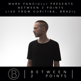 Mark Fanciulli Presents Between 2 Points | May 2018 | Live from Curitiba, Brazil