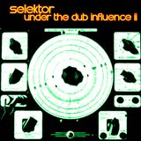 Selektor - Under the Dub Influence II - Livemix 10.01.2017