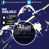 The Johnny Switchblade Blues Hour #5