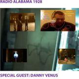 Radio Alabama 1928: Special guest - Danny Venus