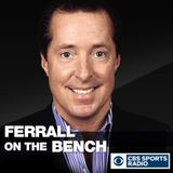 04-04-18 - Ferrall on the Bench - Ferrall on The Masters