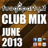 Fuego Party ::: CLUB MIX - June 2013