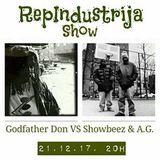 RepIndustrija Show br. 107 Tema: Godfather Don VS Showbeez & A.G. (Discography 1991. - 2011.)