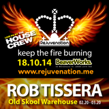 Rob Tissera | Old Skool | Rejuvenation | Keep the Fire Burning - 18.10.14 | Set 6