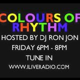 Colours Of Rhythm with DJ Ron Jon - May 16, 2017