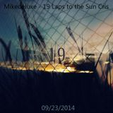 Mikedeluxe - 19 Laps to the Sun Cris