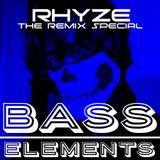 RHYZE: BASS ELEMENTS | THE REMIX SPECIAL (LAST MIX KNOWN AS RHYZE UK)