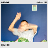 Groove Podcast 166 - Qnete