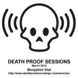 Death Proof Sessions - 21/03/2013 - Benjamin Vial