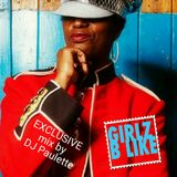 Girlz B Like: 1st birthday EXCLUSIVE set by DJ Paulette | Funk and Rare selections