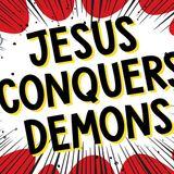 Jesus Conquers Demons