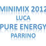 "Minimix 2012 - Luca ""Pure Energy"" Parrino"