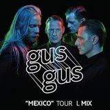 Gusgus Mexico Tour - Linderhof Mix