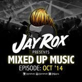 Jay Rox - Mixed up Music - October 2014