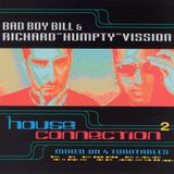 Bad Boy Bill & Richard Vission - House Connection 2