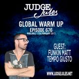 JUDGE JULES PRESENTS THE GLOBAL WARM UP EPISODE 676