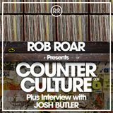 Rob Roar Presents Counter Culture. The Radio Show 009 (Guest Josh Butler)
