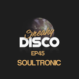 Sneaky Disco Ft. Good2Groove #EP45 ** Soultronic Exclusive Guest Mix **