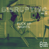 Disruptivo No. 19 - Fuckup Nights