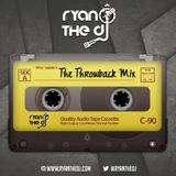 Ryan the DJ - The Throwback Mix