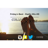 Friday's Best - Online Radio Mix #9 - COLLEGE VYBZ [RAW]