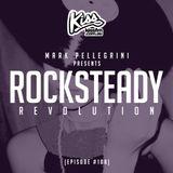 KISS FM / ROCKSTEADY REVOLUTION #108 with MARK PELLEGRINI