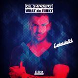 Gil Sanders presents: WHAT DA FUNKY - Radio Show #054
