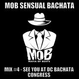 MOB Bachata Mix #4 - The Road to DC Bachata Congress 2016