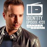 Sander Van Doorn - Identity Episode 231. (Julian Jordan Guestmix)