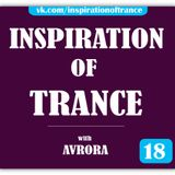 AVRORA - Inspiration Of Trance (Episode #18)