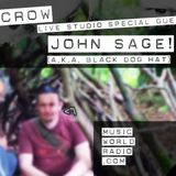 Dog and Crow Radio with Special guests, John Sage aka Blackdoghat Part one