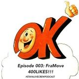 Episode004: FraMove x 400Likes
