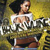 Bruk Whine: powered by Di Juice Boxx