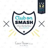 Part 1 - Club On Smash Hip Hop Party - 12/09/2014