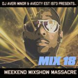 DJ Averi Minor - Weekend Mixshow Massacre Mix#18