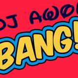 Dj Awol - Bang