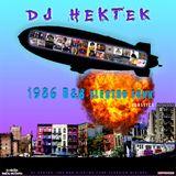 DJ Hektek - 1986 R&B Electro Funk Classics Mixtape