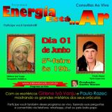 Programa Energia Esta no Ar 01.06.2017 - Girlene Iya Vanju e Paulo Rasec