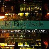 San Juan 2012 @ Boca Grande 'Bains Douches'